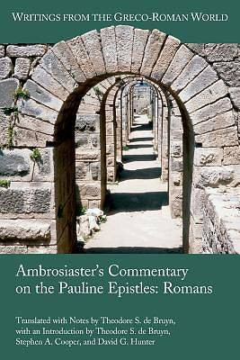 Ambrosiasters Commentary on the Pauline Epistles