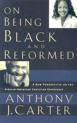 On Being Black and Reformed