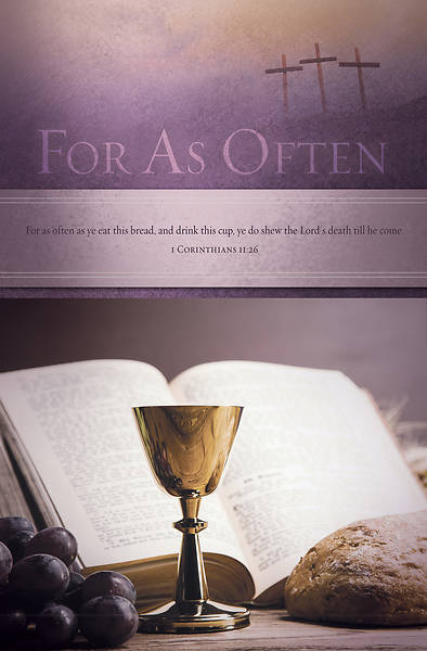 Communion - For As Often - 1 Corinthians 11:26 (KJV) Regular Size Bulletin