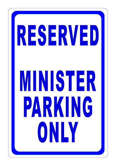 Reserved for Minister Parking Sign