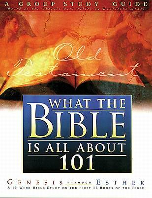 What the Bible is All about 101 Old Testament