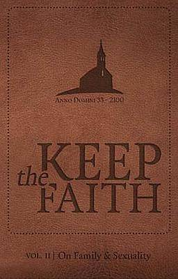 Keep the Faith Vol.2 on Sexuality and the Family