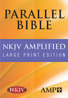 Bible Amplified Parallel NKJV Large Print