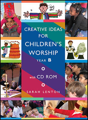 Creative Ideas for Childrens Worship - Year B