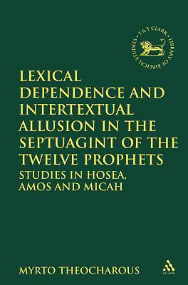Lexical Dependence and Intertextual Allusion in the Septuagint of the Twelve Prophets [Adobe Ebook]