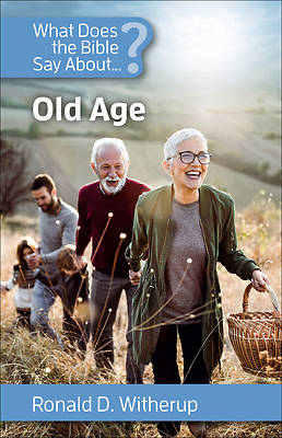 What Does the Bible Say about Old Age?