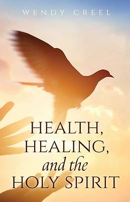 Picture of Health, Healing, and the Holy Spirit