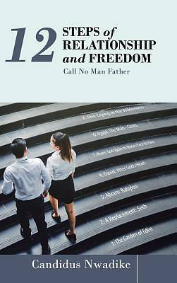 Picture of 12 Steps of Relationship and Freedom