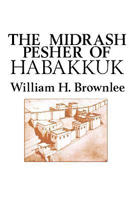 The Midrash Pesher of Habakkuk
