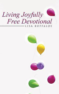 Living Joyfully Free Devotional
