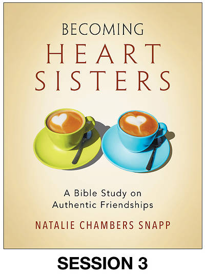 Picture of Becoming Heart Sisters - Women's Bible Study Streaming Video Session 3