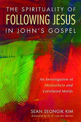 Picture of The Spirituality of Following Jesus in John's Gospel