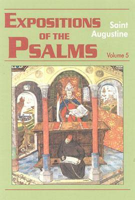 Expositions of the Psalms 99-120 Vol.5