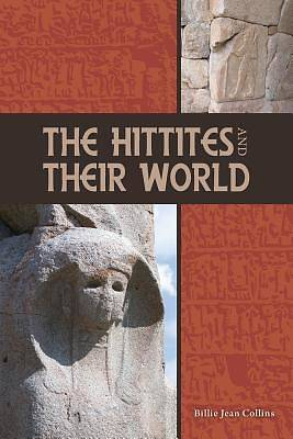 Picture of The Hittites and Their World