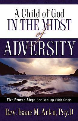 A Child of God in the Midst of Adversity