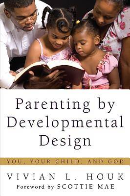 Parenting by Developmental Design