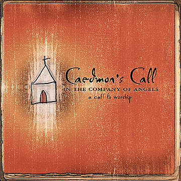 Caedmons Call - In the Company of Angels, A Call to Worship CD