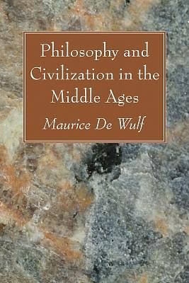 Picture of Philosophy and Civilization in the Middle Ages