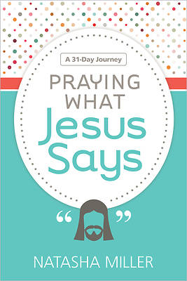 Picture of Praying What Jesus Says