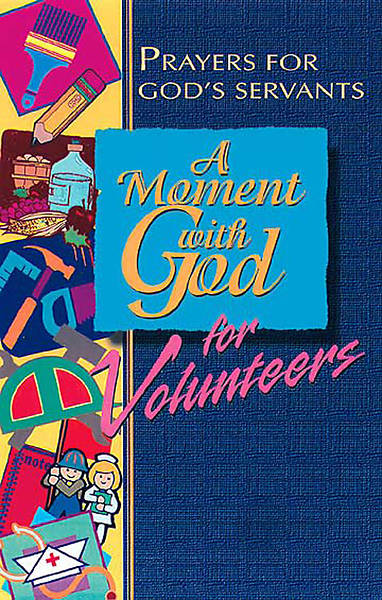 A Moment with God for Volunteers [Adobe EBook]