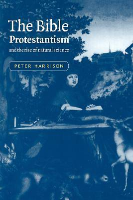 Picture of The Bible, Protestantism, and the Rise of Natural Science