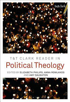 T&t Clark Reader in Political Theology