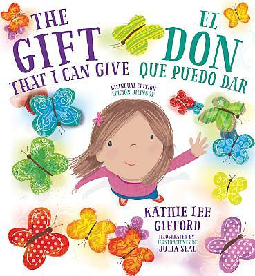 Picture of The Gift That I Can Give / El Don Que Puedo Dar (Bilingual Edition)
