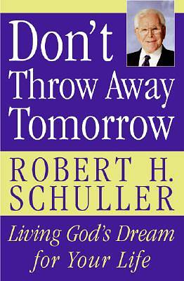 Dont Throw Away Tomorrow