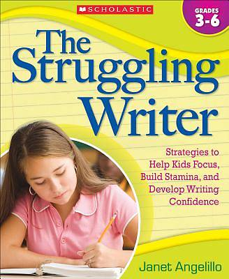 The Struggling Writer, Grades 3-6