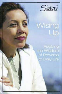 Sisters Bible Study Wising Up - Participants Workbook