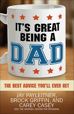 Its Great Being a Dad