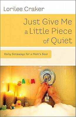 Just Give Me a Little Piece of Quiet [ePub Ebook]
