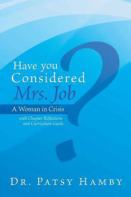 Have You Considered Mrs. Job?