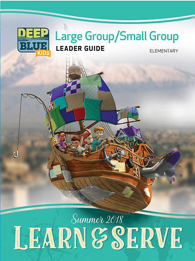 Deep Blue Kids Learn & Serve Large Group/Small Group Kit Digital Download Summer 2018