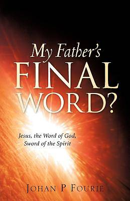 My Fathers Final Word?
