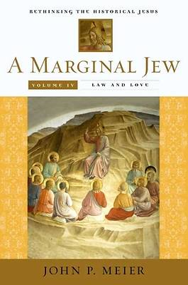 A Marginal Jew: Rethinking the Historical Jesus Volume 4