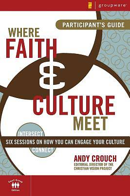Where Faith and Culture Meet Participants Guide