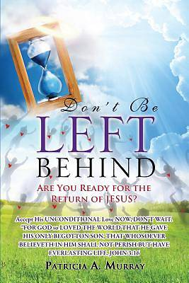 Dont Be Left Behind