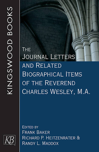 Picture of The Journal Letters and Related Biographical Items of the Reverend Charles Wesley, M.A.