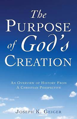 Picture of The Purpose of God's Creation