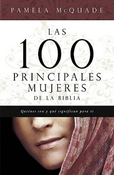 The Top 100 Women of the Bible (Spanish)