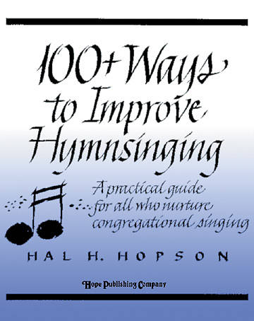 100+ Ways to Improve Congregational Hymn Singing Book