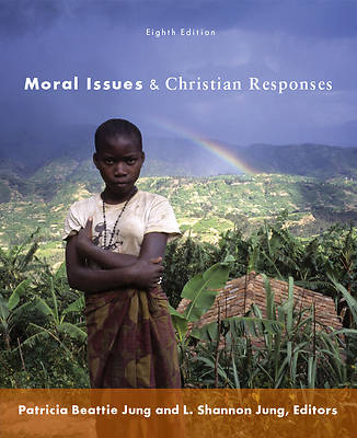 Moral Issues and Christian Responses (8th Edition)