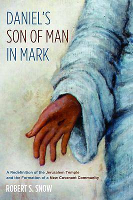Daniels Son of Man in Mark