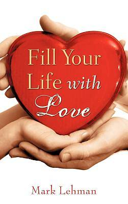 Picture of Fill Your Life with Love
