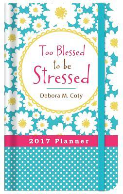 Picture of 2017 Planner Too Blessed to Be Stressed