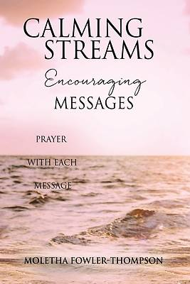 Picture of Calming Streams Encouraging Messages