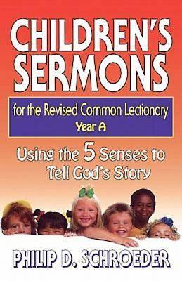 Childrens Sermons for the Revised Common Lectionary Year A