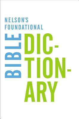 Nelsons Foundational Bible Dictionary
