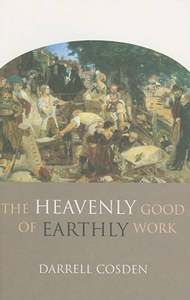 The Heavenly Good of Earthly Work
